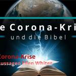 Die Corona-Krise im Licht der Bibel und den Aussagen Ellen Whites mit Olaf Schröer