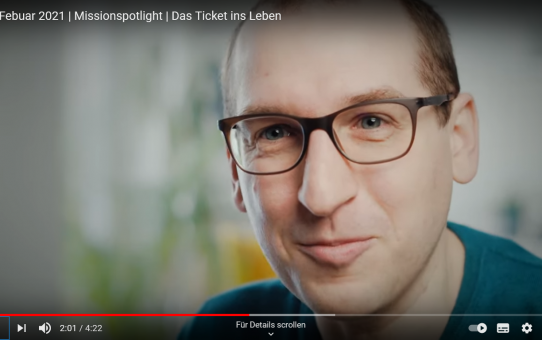 Missionspotlight - Das Ticket ins Leben